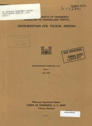 Primary view of object titled 'Condition Surveys of Pavements Subjected to Channelized Traffic: Report 1, Davis-Monthan Air Force Base, Tucson, Arizona'.