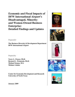 Primary view of object titled 'Economic and Fiscal Impacts of DFW International Airport's Disadvantaged, Minority- and Women-Owned Business Enterprise: Detailed Findings and Updates'.