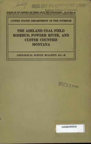 Primary view of object titled 'The Ashland Coal Field, Rosebud, Powder River, and Custer Counties, Montana'.