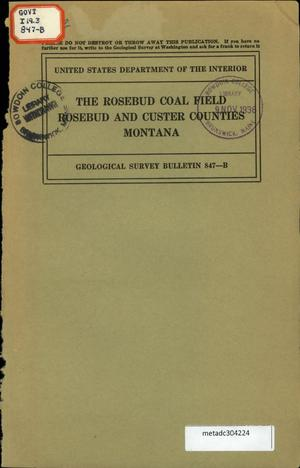 Primary view of object titled 'The Rosebud Coal Field, Rosebud and Custer Counties, Montana'.