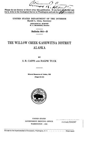 Primary view of object titled 'The Willow Creek-Kashwitna District, Alaska'.