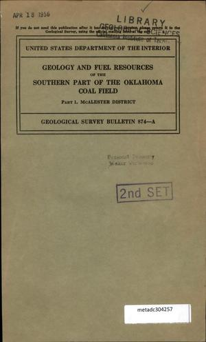 Primary view of object titled 'Geology and Fuel Resources of the Southern Part of the Oklahoma Coal Field: Part 1. The McAlester District, Pittsburg, Atoka, and Latimer Counties'.