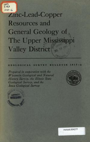 Primary view of object titled 'Zinc-Lead-Copper Resources and General Geology of the Upper Mississippi Valley District'.