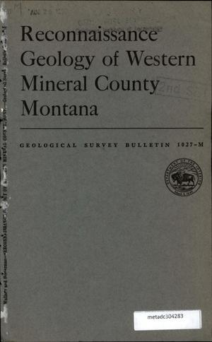 Primary view of object titled 'Reconnaissance Geology of Western Mineral County, Montana'.