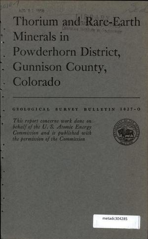 Primary view of object titled 'Thorium and Rare-Earth Minerals in Powderhorn District, Gunnison County, Colorado'.