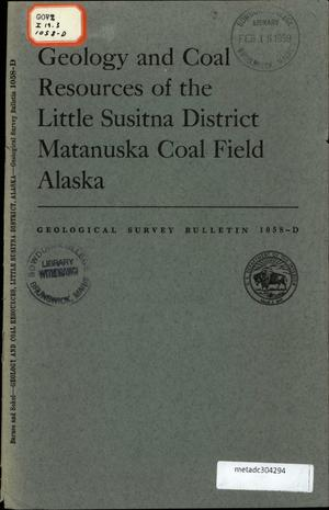 Primary view of object titled 'Geology and Coal Resources of the Little Susitna District, Matanuska Coal Field, Alaska'.