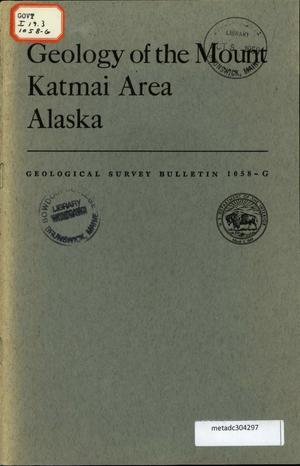 Primary view of object titled 'Geology of the Mount Katmai Area, Alaska'.