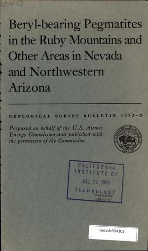 Primary view of object titled 'Beryl-bearing Pegmatites in the Ruby Mountains and Other Areas in Nevada and Northwestern Arizona'.
