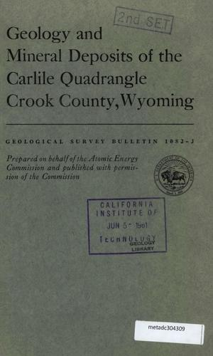 Primary view of object titled 'Geology and Mineral Deposits of the Carlile Quadrangle, Crook County, Wyoming'.
