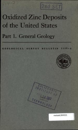 Primary view of object titled 'Oxidized Zinc Deposits of the United States: Part 1. General Geology'.