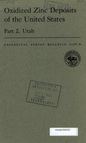 Primary view of object titled 'Oxidized Zinc Deposits of the United States: Part 2. Utah'.