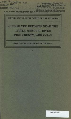Primary view of object titled 'Quicksilver Deposits Near the Little Missouri River, Pike County, Arkansas'.