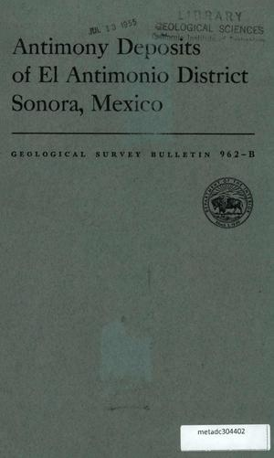 Primary view of object titled 'Antimony Deposits of El Antimonio District Sonora, Mexico'.