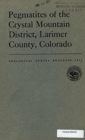 Primary view of object titled 'Pegmatites of the Crystal Mountain District, Larimer County, Colorado'.