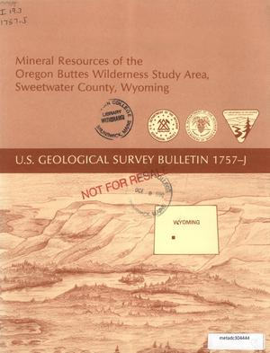 Primary view of object titled 'Mineral Resources of the Oregon Buttes Wilderness Study Area, Sweetwater County, Wyoming'.