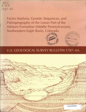Primary view of object titled 'Facies Analysis, Genetic Sequences, and Paleogeography of the Lower Part of the Minturn Formation (Middle Pennsylvanian), Southeastern Eagle Basin, Colorado'.