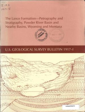 Primary view of object titled 'The Lance Formation: Petrography and Stratigraphy, Powder River Basin and Nearby Basins, Wyoming and Montana'.