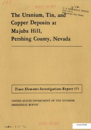 Primary view of object titled 'The Uranium, Tin, and Copper Deposits at Majuba Hill, Pershing County, Nevada'.