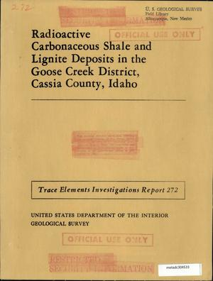 Primary view of object titled 'Radioactive Carbonaceous Shale and Lignite Deposits in the Goose Creek District, Cassia County, Idaho'.