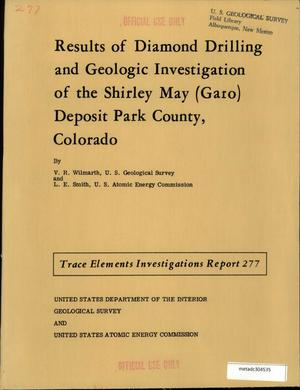 Primary view of object titled 'Results of Diamond Drilling and Geologic Investigation of the Shirley May (Garo) Uranium Deposit, Park County, Colorado'.