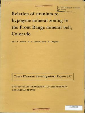 Primary view of object titled 'Relation of Uranium to Hypogene Mineral Zoning in the Front Range Mineral Belt, Colorado'.