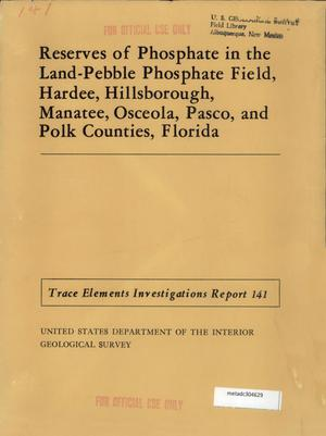 Primary view of object titled 'Reserves of Phosphate in the Land-Pebble Phosphate Field, Hardee, Hillsborough, Manatee, Osceola, Pasco, and Polk Counties, Florida'.