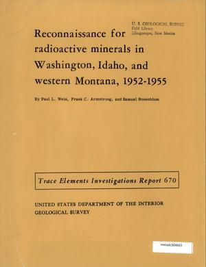 Primary view of object titled 'Reconnaissance for Radioactive Minerals in Washington, Idaho, and Western Montana, 1952-1955'.