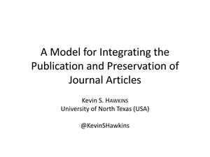 Primary view of object titled 'A Model for Integrating the Publication and Preservation of Journal Articles'.