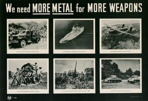 Primary view of object titled 'We need more metal for more weapons.'.