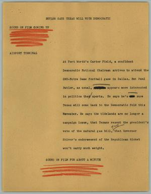 Primary view of object titled '[News Script: Butler Says Texas Will Vote Democratic]'.