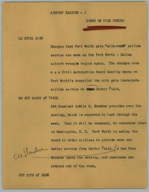 Primary view of object titled '[News Script: Airport Hearing]'.