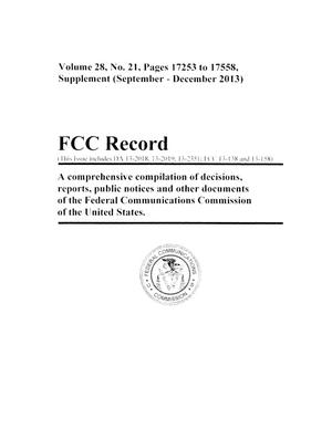 FCC Record, Volume 28, No. 21, Pages 17253 to 17558, Supplement (September-December 2013)