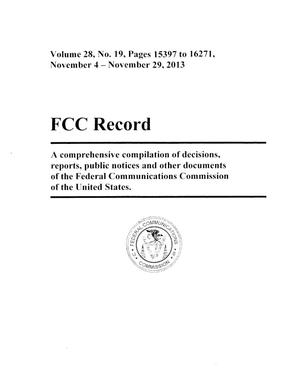 FCC Record, Volume 28, No. 19, Pages 15397 to 16271, November 4-November 29, 2013