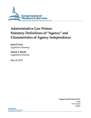 "Administrative Law Primer: Statutory Definitions of ""Agency"" and Characteristics of Agency Independence"