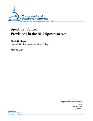 Spectrum Policy: Provisions in the 2012 Spectrum Act