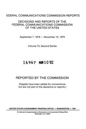 Primary view of object titled 'FCC Reports, Second Series, Volume 73, September 7, 1979 to November 15, 1979'.