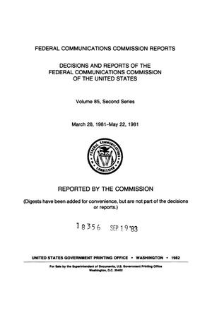 Primary view of object titled 'FCC Reports, Second Series, Volume 85, March 28, 1981 to May 22, 1981'.