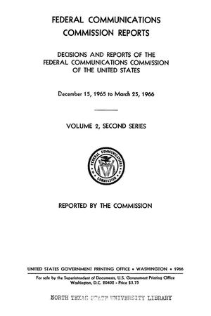 Primary view of object titled 'FCC Reports, Second Series, Volume 2, December 15, 1965 to March 25, 1966'.