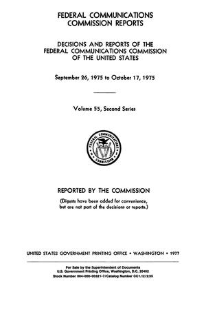 Primary view of object titled 'FCC Reports, Second Series, Volume 55, September 26, 1975 to October 17, 1975'.