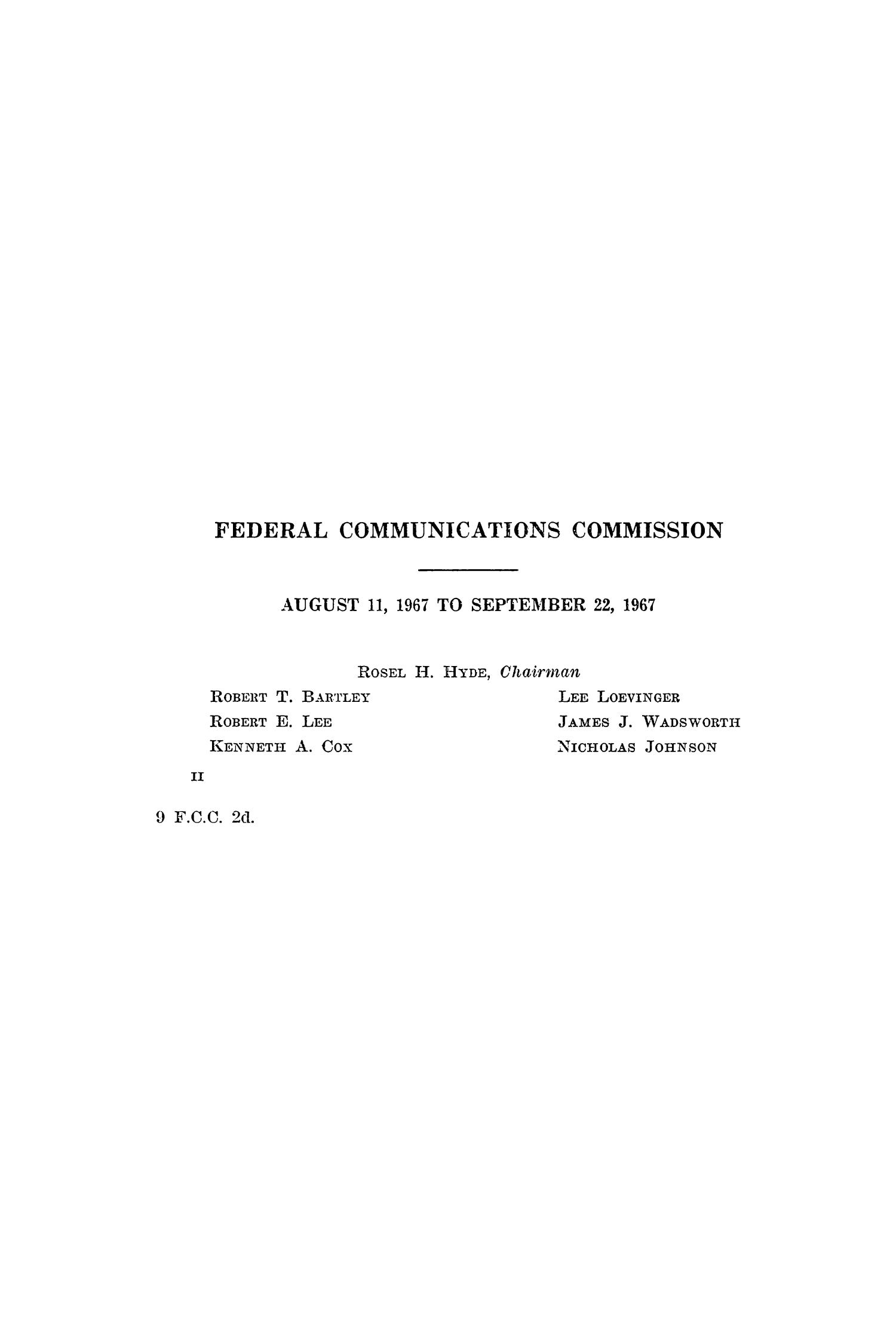 FCC Reports, Second Series, Volume 9, August 11, 1967 to September 22, 1967                                                                                                      II