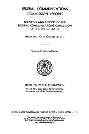 Primary view of object titled 'FCC Reports, Second Series, Volume 31, August 20, 1971 to October 15, 1971'.