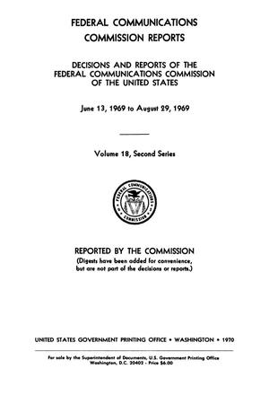 Primary view of object titled 'FCC Reports, Second Series, Volume 18, June 13, 1969 to August 28, 1969'.
