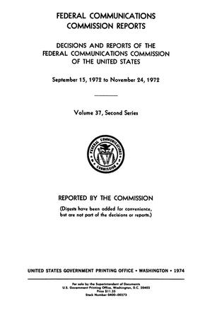 Primary view of object titled 'FCC Reports, Second Series, Volume 37, September 15, 1972 to November 24, 1972'.
