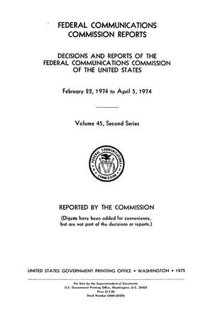 Primary view of object titled 'FCC Reports, Second Series, Volume 45, February 22, 1974 to April 5, 1974'.