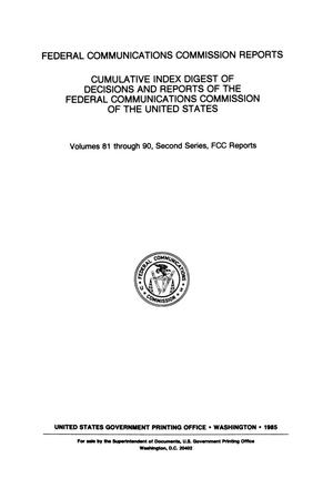 Primary view of object titled 'FCC Reports, Second Series, Cumulative Index Digest, Volumes 81 through 90, Second Series'.