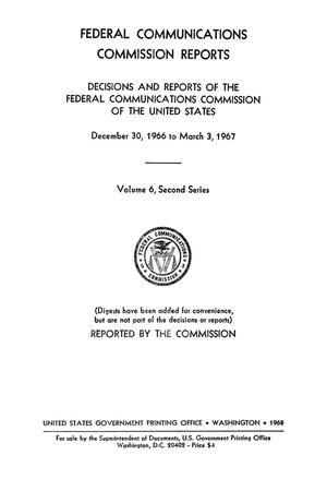 Primary view of object titled 'FCC Reports, Second Series, Volume 6, December 30, 1966 to March 3, 1967'.