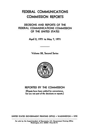 Primary view of object titled 'FCC Reports, Second Series, Volume 28, April 2, 1971 to May 7, 1971'.