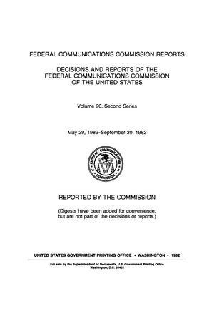 Primary view of object titled 'FCC Reports, Second Series, Volume 90, May 29, 1982 to September 30, 1982'.