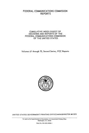 Primary view of object titled 'FCC Reports, Second Series, Cumulative Index Digest, Volumes 61 through 70, October 8, 1976 to March 30, 1979'.