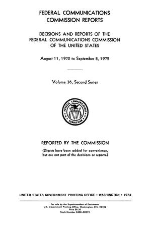 Primary view of object titled 'FCC Reports, Second Series, Volume 36, August 11, 1972 to September 8, 1972'.